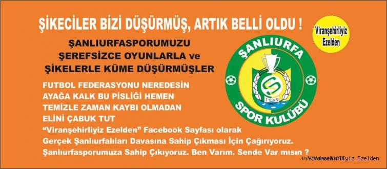 ŞANLIURFASPORUMUZA KURULAN ŞİKE ve İHANET TAPESİ PATLADI..!
