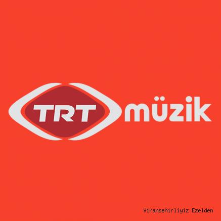 TRT MÜZİKTE NELER OLUYOR !..
